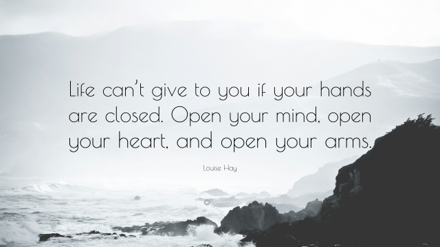 1877676-Louise-Hay-Quote-Life-can-t-give-to-you-if-your-hands-are-closed